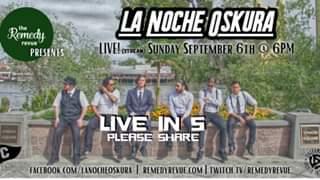 Watch La Noche Oskura - Live at the Remedy Revue